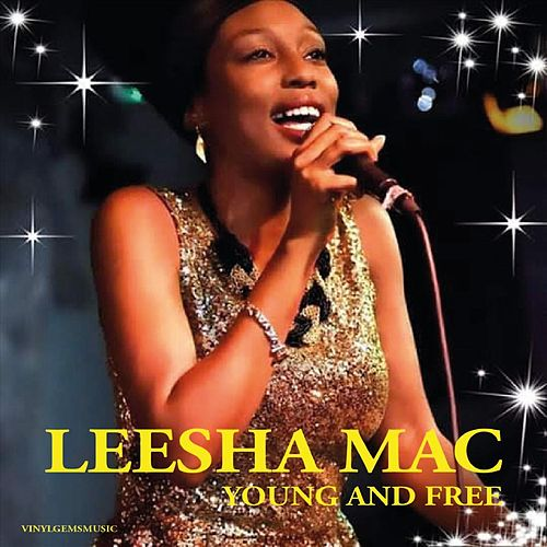 Young and Free by Leesha Mac