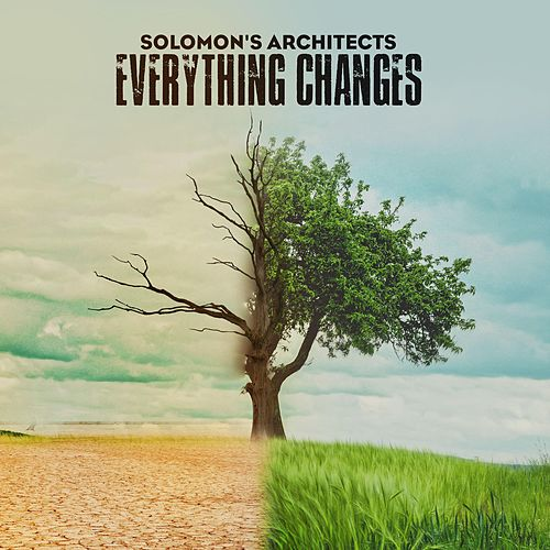 Everything Changes by Solomon's Architects