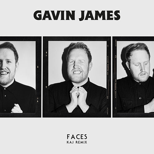Faces (KAJ Remix) by Gavin James