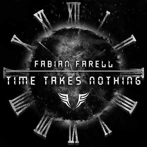 Time Takes Nothing by Fabian Farell