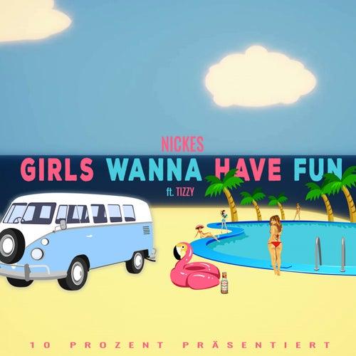 Girls Wanna Have Fun by Nickes
