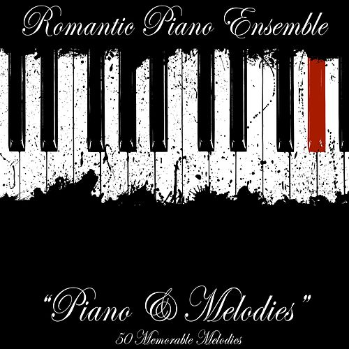 Piano & Melodies (50 Memorable Melodies) di Romantic Piano Ensemble