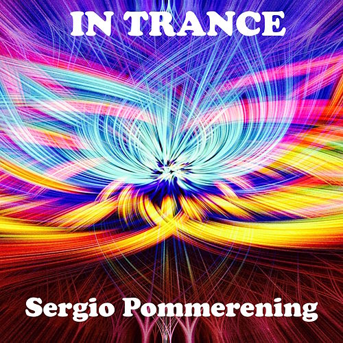 In Trance by Sergio Pommerening