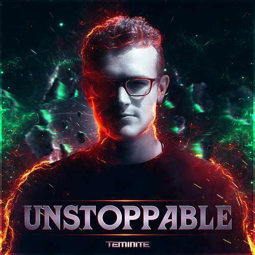Unstoppable de Teminite