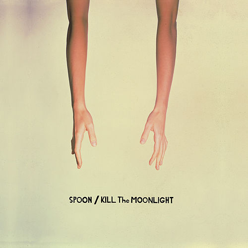 Kill the Moonlight de Spoon