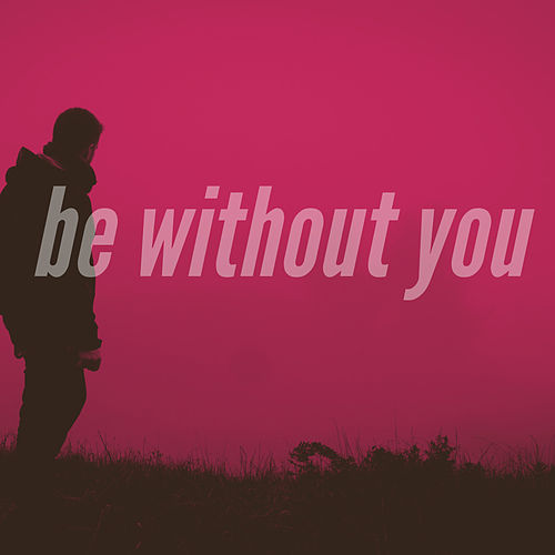 Be Without You by Baby E