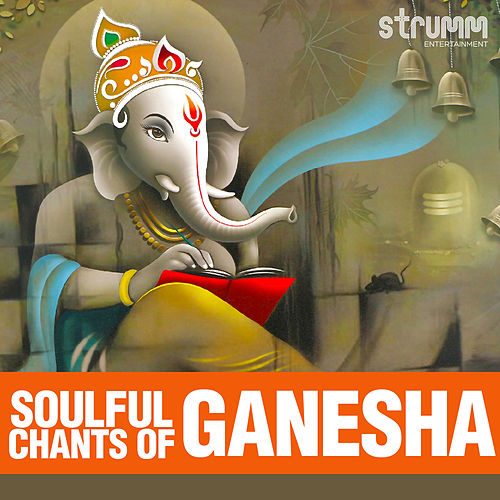 Soulful Chants of Ganesha by Various Artists