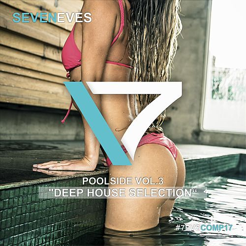 Poolside, Vol. 3 (Deep House Selection) by Various Artists