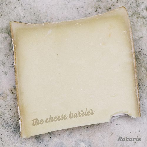 The Cheese Barrier by Rotaris