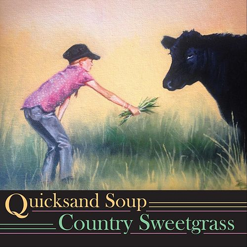 Country Sweetgrass by Quicksand Soup