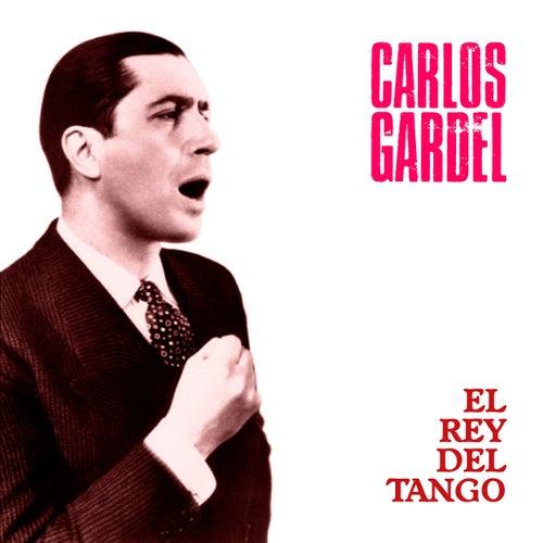 El Rey del Tango (Remastered) de Carlos Gardel