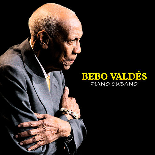 Piano Cubano (Remastered) by Bebo Valdes