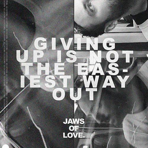 Giving Up Is Not The Easiest Way Out di Jaws of Love