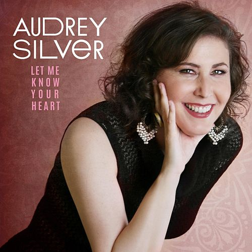 Let Me Know Your Heart de Audrey Silver