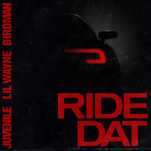 Ride Dat by Birdman & Juvenile