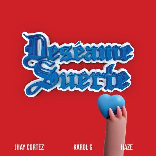Deséame Suerte von Jhay Cortez, Karol G & Haze