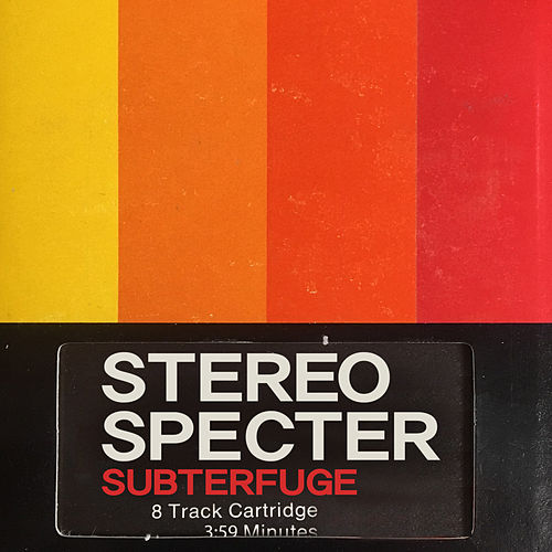 Subterfuge by Stereo Specter