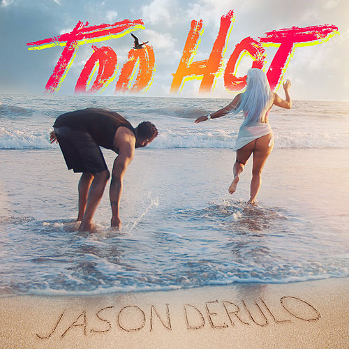 Too Hot by Jason Derulo