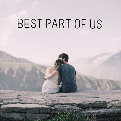 Best Part Of Us by Johannes Friedrich