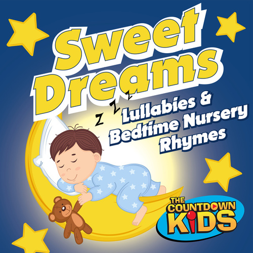 Sweet Dreams: Lullabies & Bedtime Nursery Rhymes de The Countdown Kids