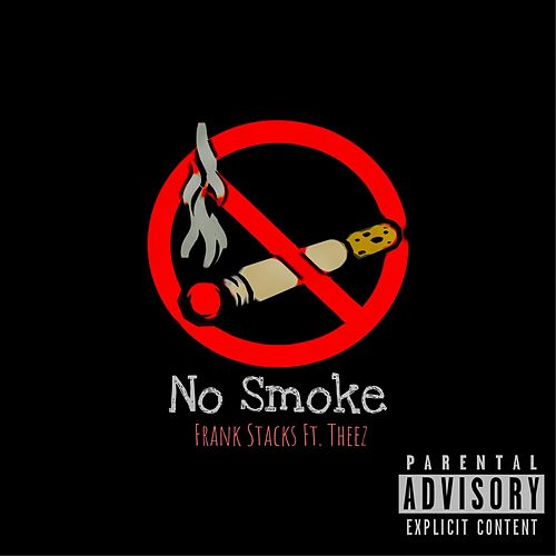 No Smoke by Frank Stacks