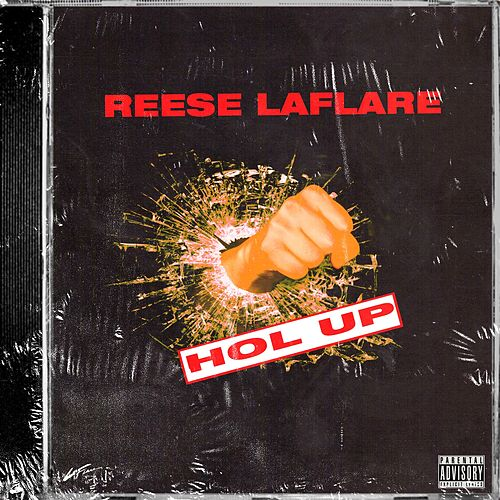 Hol' Up / Who de Reese LAFLARE
