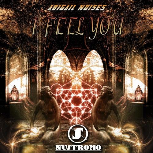 I Feel You by Abigail Noises