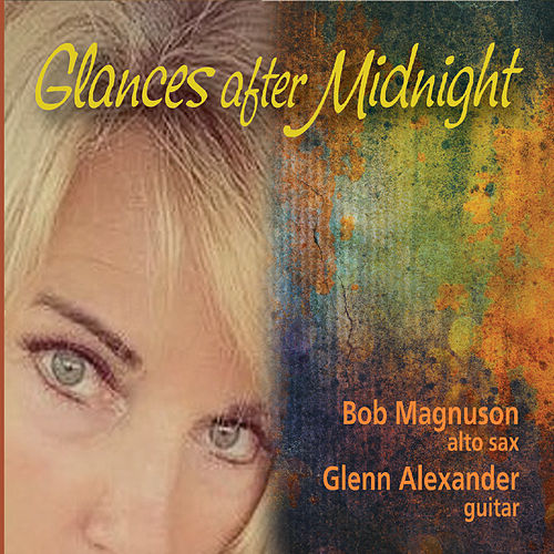 Glances After Midnight by Bob Magnuson