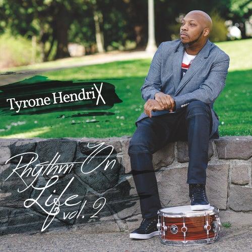 Rhythm on Life, Vol. 2 by Tyrone Hendrix