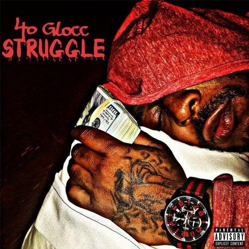 Struggle von 40 Glocc