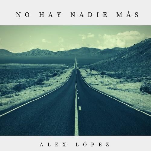 No Hay Nadie Más de Alex López