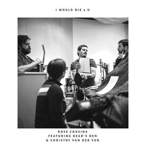 I Would Die 4 U (feat. Bear's Den and Christof van der Ven) by Rose Cousins
