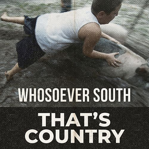 That's Country de Whosoever South