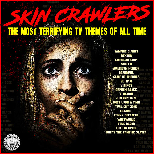Skin Crawlers - The Most Terrifying TV Themes by TV Themes