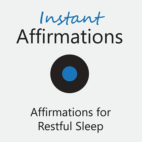 Affirmations for Restful Sleep de Instant Affirmations