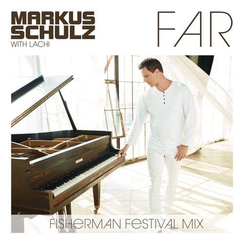 Far (Fisherman Festival Mix) von Markus Schulz