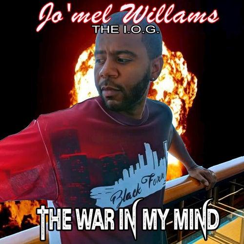 The War In My Mind de Jo'mel Williams The I.O.G.