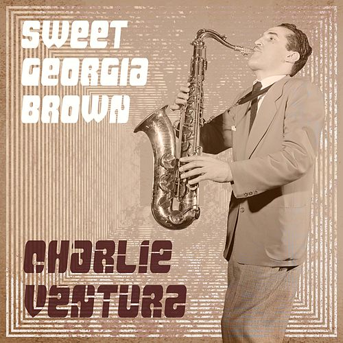 Sweet Georgia Brown de Charlie Ventura