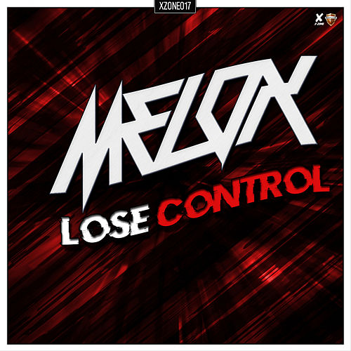 Lose Control von Melo-X