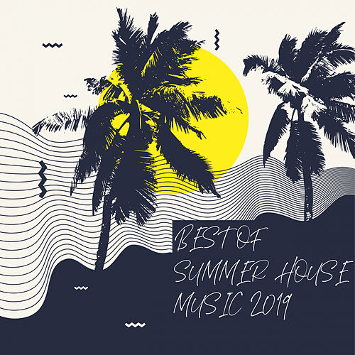 Best of Summer House Music 2019 - EP de Various Artists