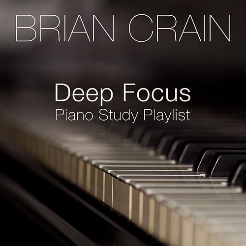 Deep Focus Piano Study Playlist von Brian Crain