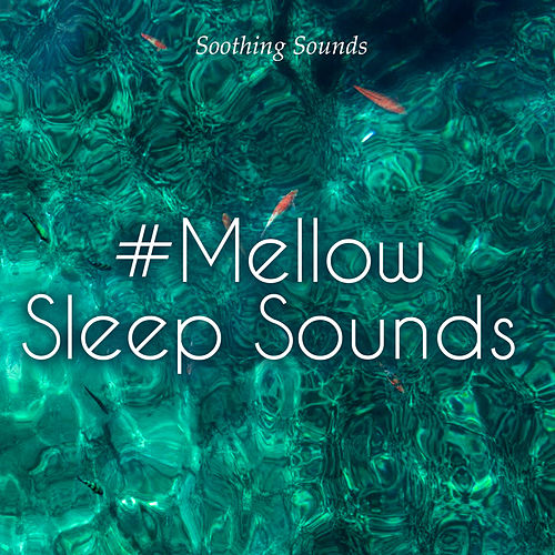 #Mellow Sleep Sounds von Soothing Sounds