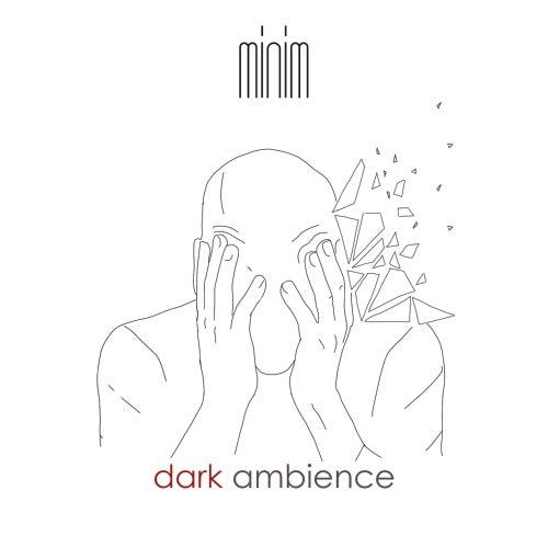 Dark Ambience de M.I.N.I.M.