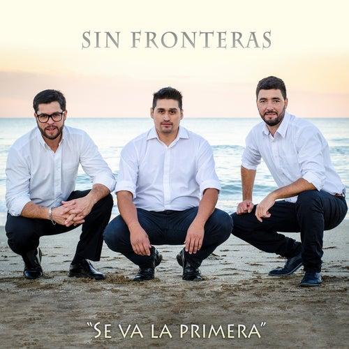 'Se va la primera' de Sin Fronteras