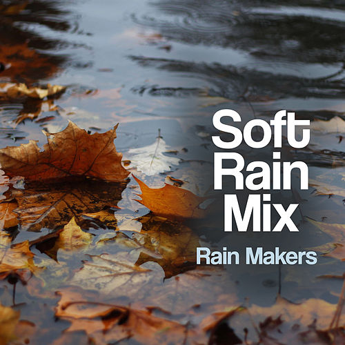 Soft Rain Mix de Rainmakers