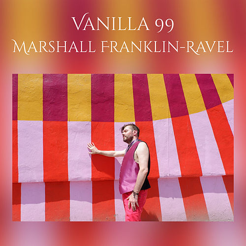 Vanilla 99 (( Original Demo )) von Marshall Franklin-Ravel