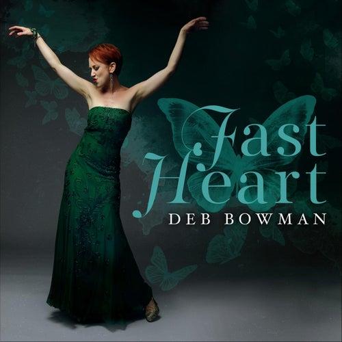 Fast Heart de Deb Bowman