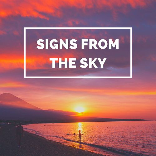 Signs from the Sky by Deep Sleep Meditation