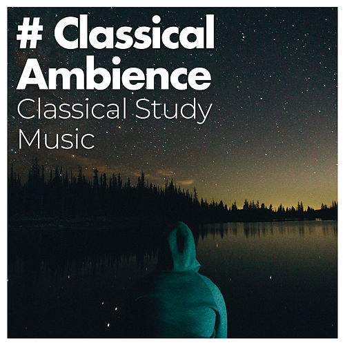 # Classical Ambience by Classical Study Music (1)