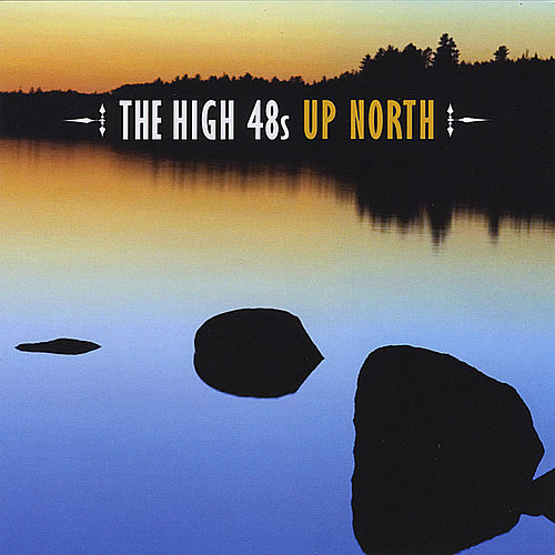 Up North von The High 48s